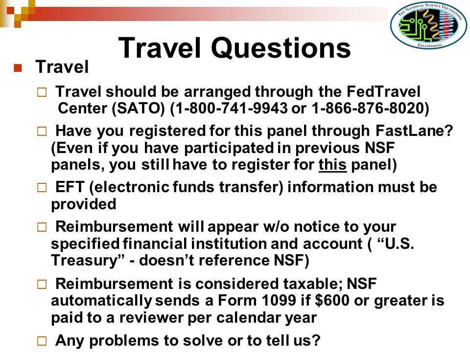 Travel Questions Travel Travel should be arranged through the FedTravel Center (SATO) (1-800-741-9943 or 1-866-876-8020) Have you registered for this panel through FastLane.