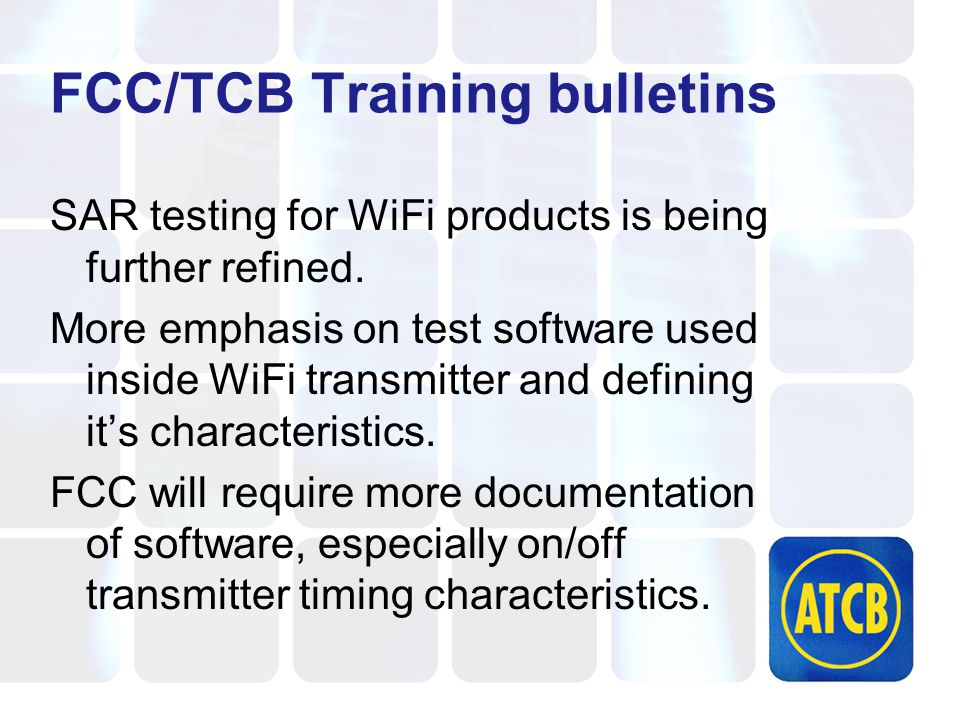 FCC/TCB Training bulletins SAR testing for WiFi products is being further refined.