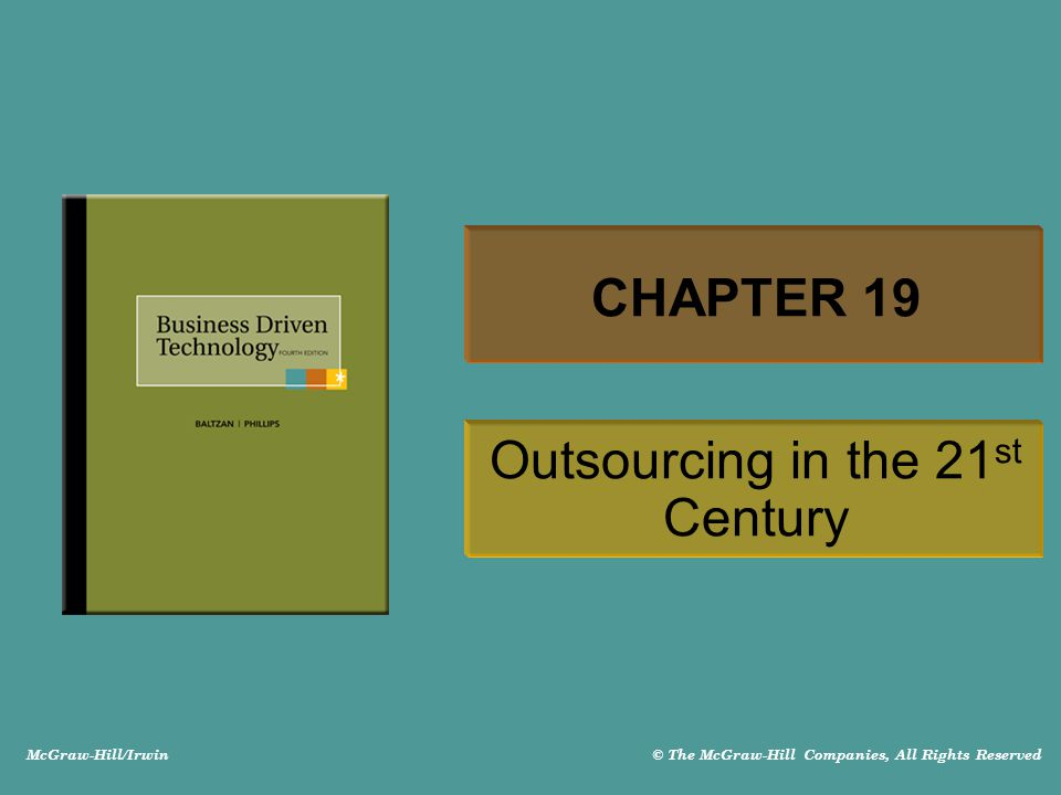 McGraw-Hill/Irwin © The McGraw-Hill Companies, All Rights Reserved CHAPTER 19 Outsourcing in the 21 st Century