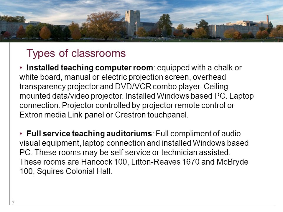 6 Installed teaching computer room: equipped with a chalk or white board, manual or electric projection screen, overhead transparency projector and DV