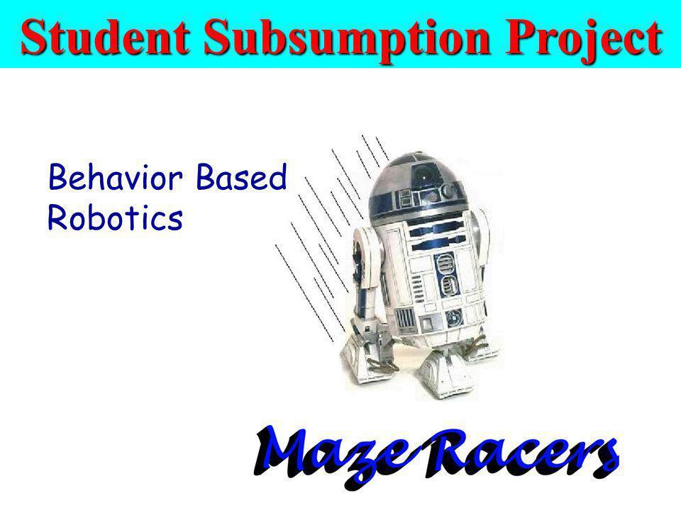 Student Subsumption Project Finite State Machines Behavior Based Robotics