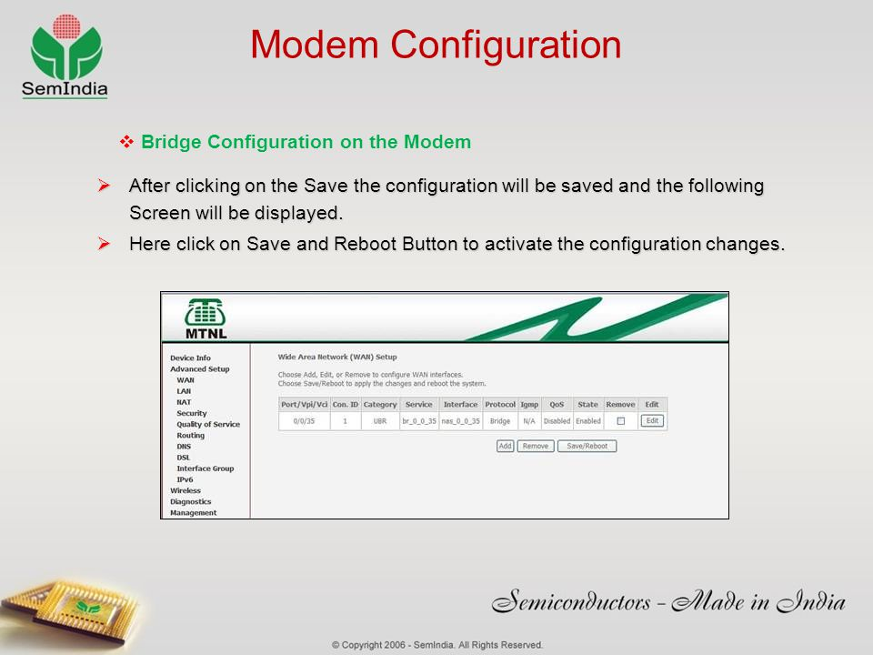 Modem Configuration After clicking on the Save the configuration will be saved and the following Screen will be displayed. After clicking on the Save