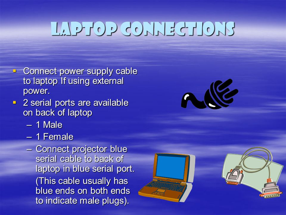Laptop connections Connect power supply cable to laptop If using external power. Connect power supply cable to laptop If using external power. 2 seria