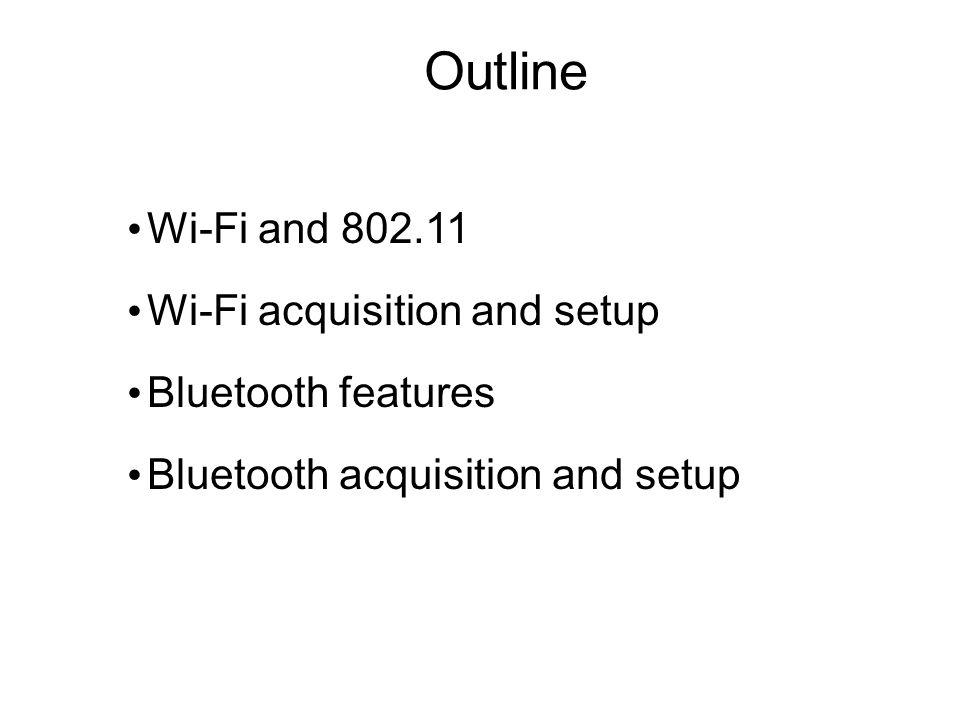 02/06/2014Caratterizzazione trasmissioni WCDMAPagina 2 Outline Wi-Fi and 802.11 Wi-Fi acquisition and setup Bluetooth features Bluetooth acquisition and setup