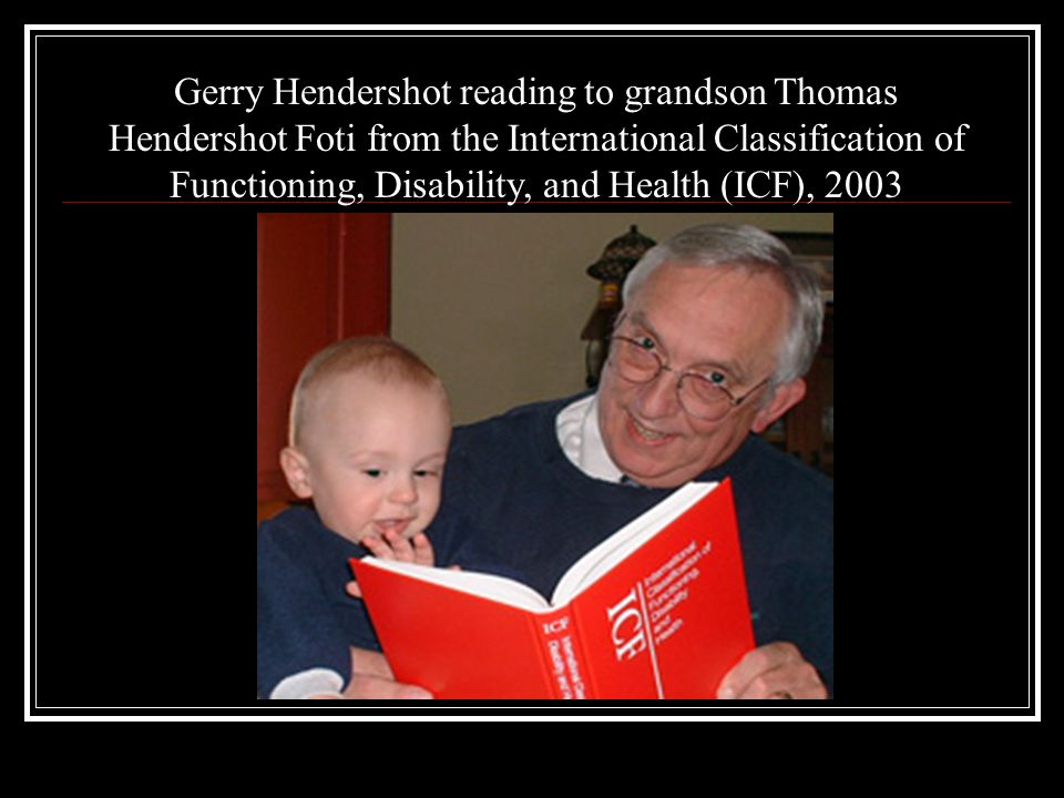 Gerry Hendershot reading to grandson Thomas Hendershot Foti from the International Classification of Functioning, Disability, and Health (ICF), 2003
