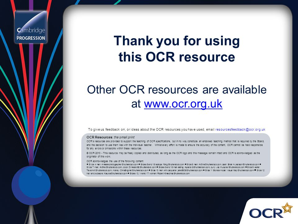 Thank you for using this OCR resource Other OCR resources are available at www.ocr.org.ukwww.ocr.org.uk OCR Resources: the small print OCRs resources