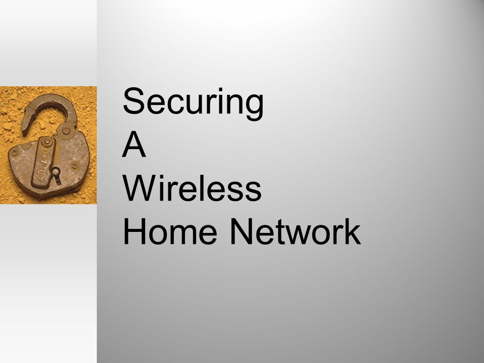 Securing A Wireless Home Network