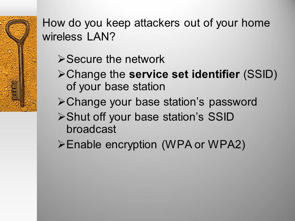 How do you keep attackers out of your home wireless LAN.