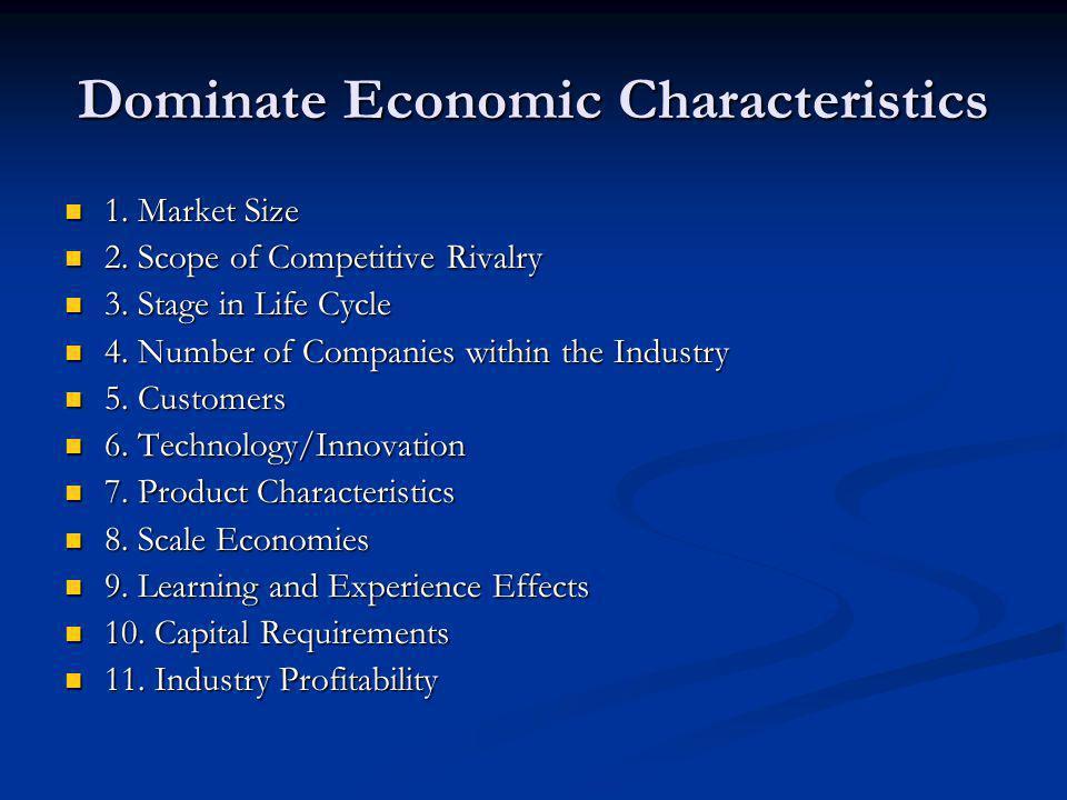 Dominate Economic Characteristics 1. Market Size 1.