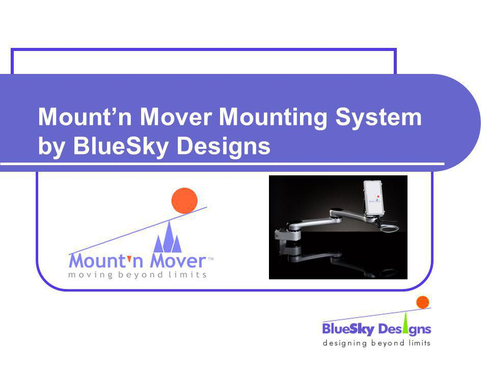 Mountn Mover Mounting System by BlueSky Designs