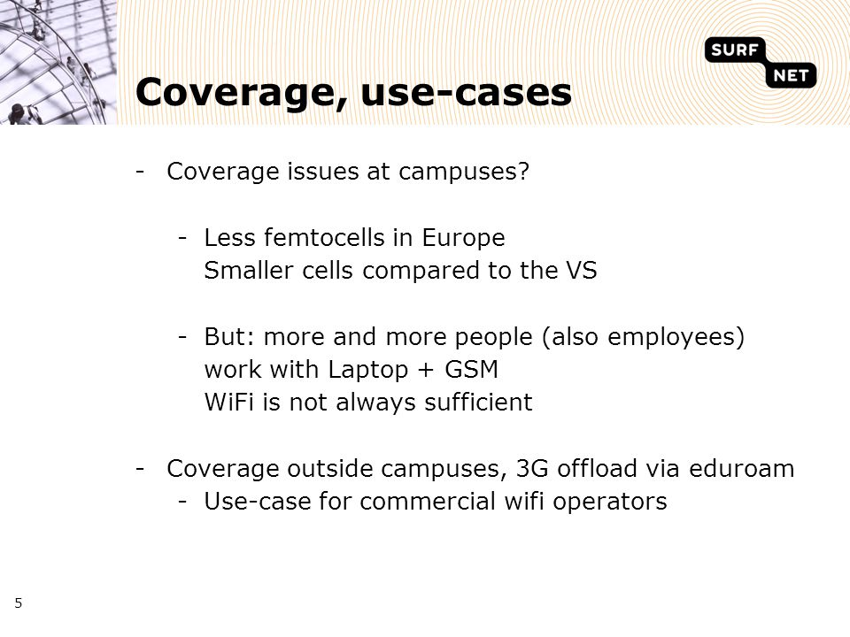 Coverage, use-cases -Coverage issues at campuses.