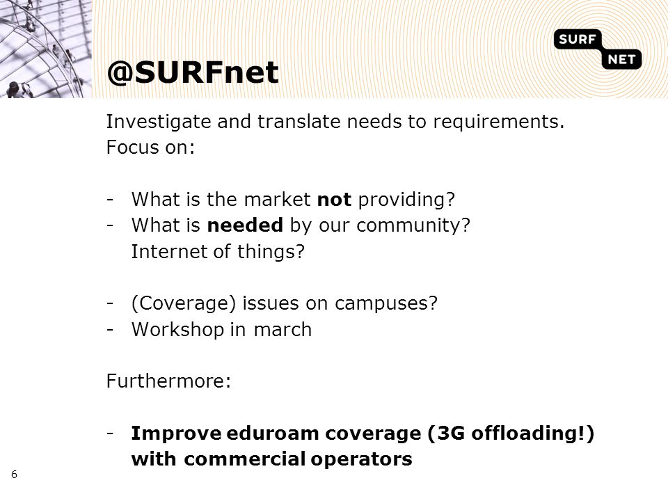 @SURFnet Investigate and translate needs to requirements.