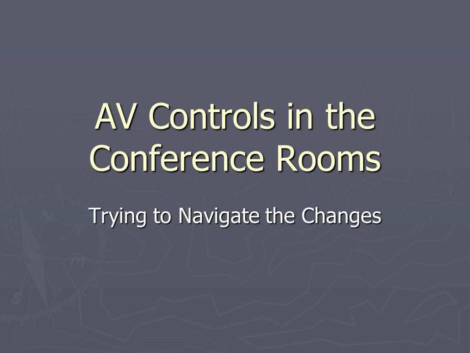 AV Controls in the Conference Rooms Trying to Navigate the Changes