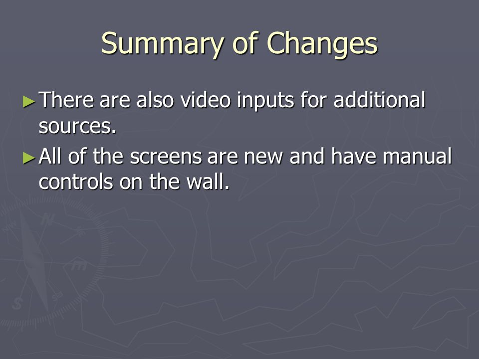 Summary of Changes There are also video inputs for additional sources.