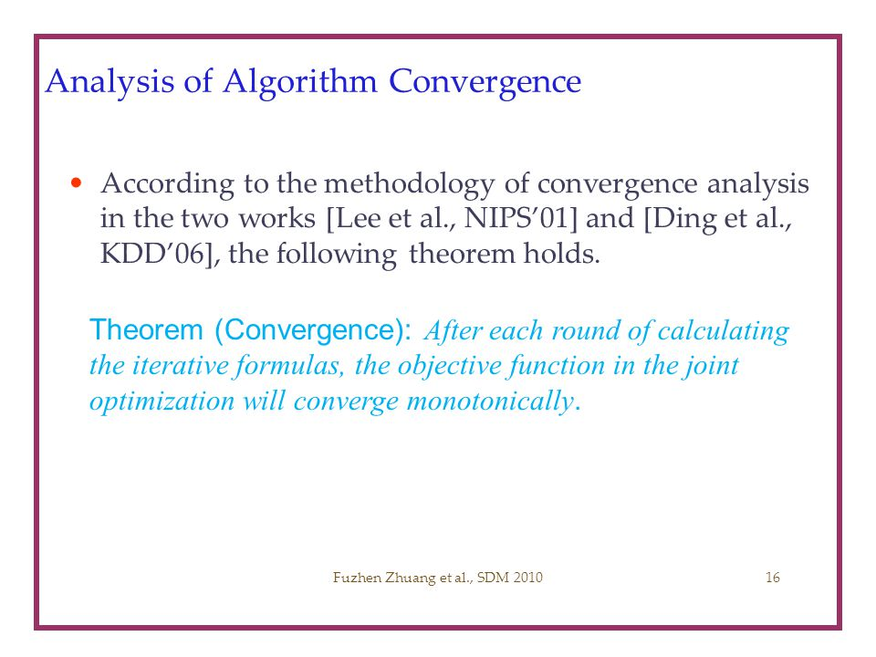 Analysis of Algorithm Convergence According to the methodology of convergence analysis in the two works [Lee et al., NIPS01] and [Ding et al., KDD06],