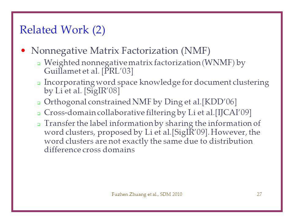 Related Work (2) Nonnegative Matrix Factorization (NMF) Weighted nonnegative matrix factorization (WNMF) by Guillamet et al. [PRL03] Incorporating wor