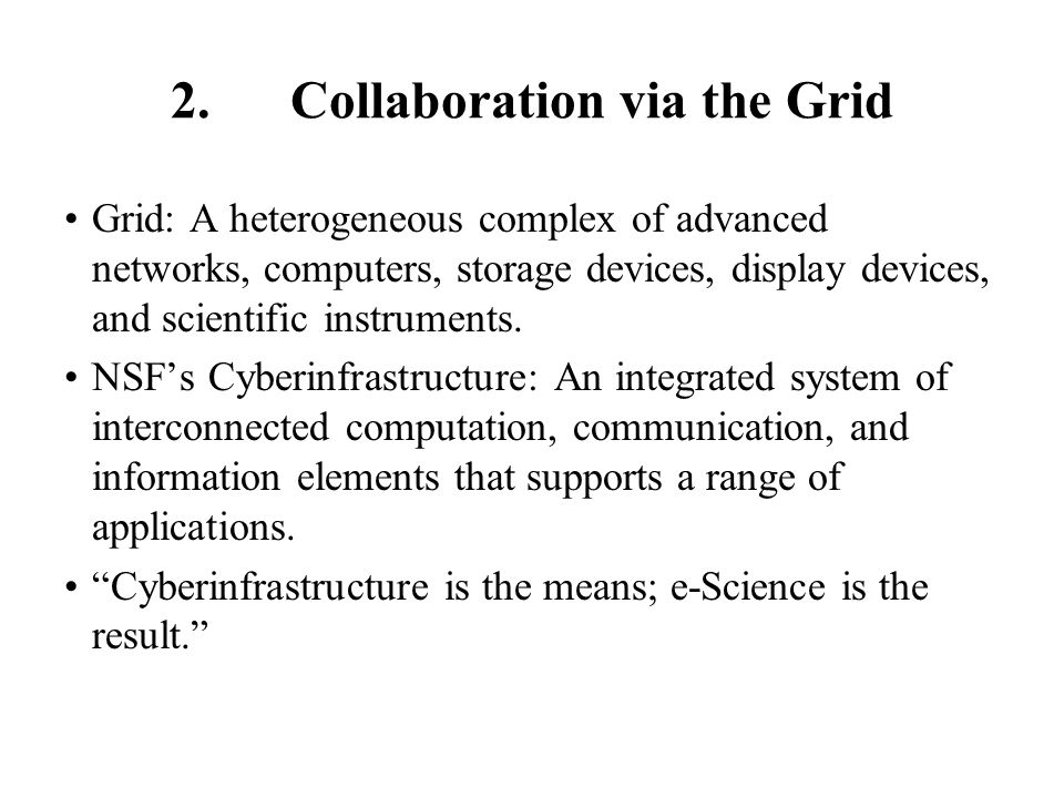 Access Grid A suite of hardware and software that supports collaboration via high-speed networking.