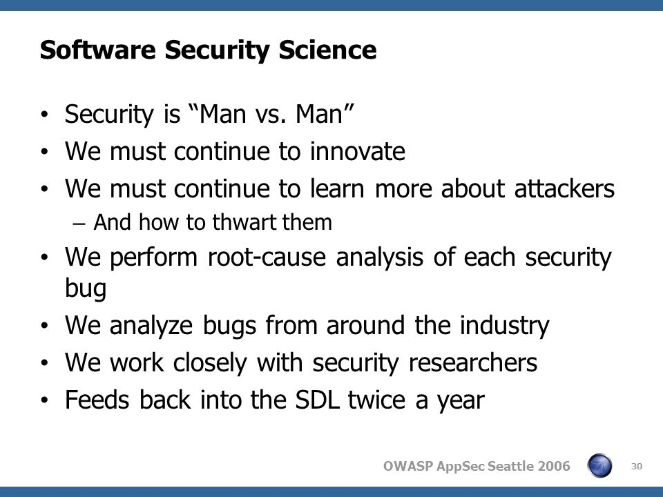 OWASP AppSec Seattle 2006 Software Security Science Security is Man vs.