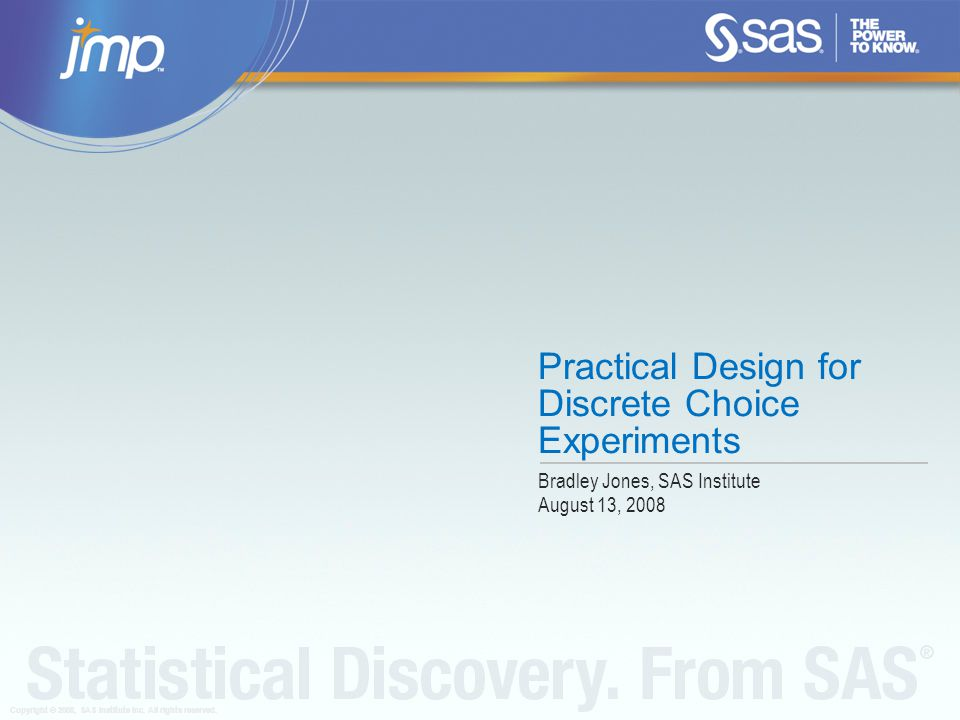 Copyright © 2008, SAS Institute Inc.All rights reserved.
