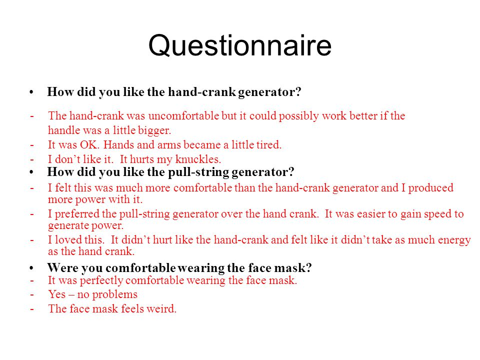 Questionnaire How did you like the hand-crank generator.