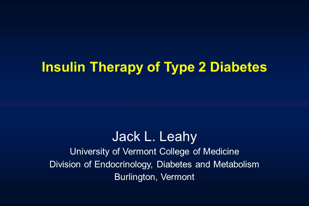 Insulin Therapy of Type 2 Diabetes Jack L.