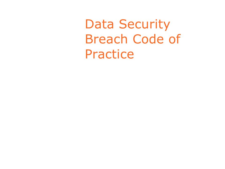 Data Security Breach Code of Practice