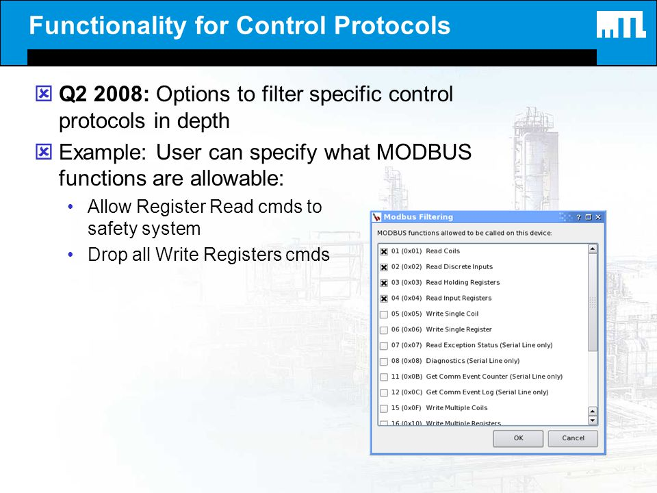 Functionality for Control Protocols ýQ2 2008: Options to filter specific control protocols in depth ýExample: User can specify what MODBUS functions a