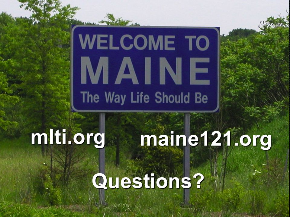 Questions mlti.org maine121.org