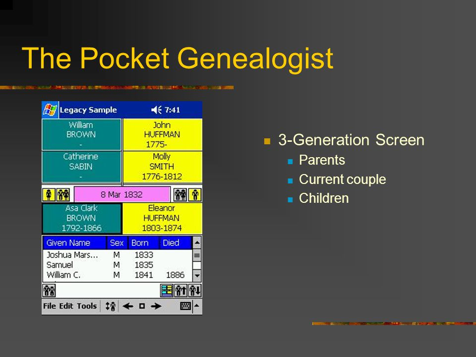 Genealogy Software for PocketPC Handhelds My Roots - $24.95 The Pocket Genealogist Basic Edition $20 Advanced Edition $35