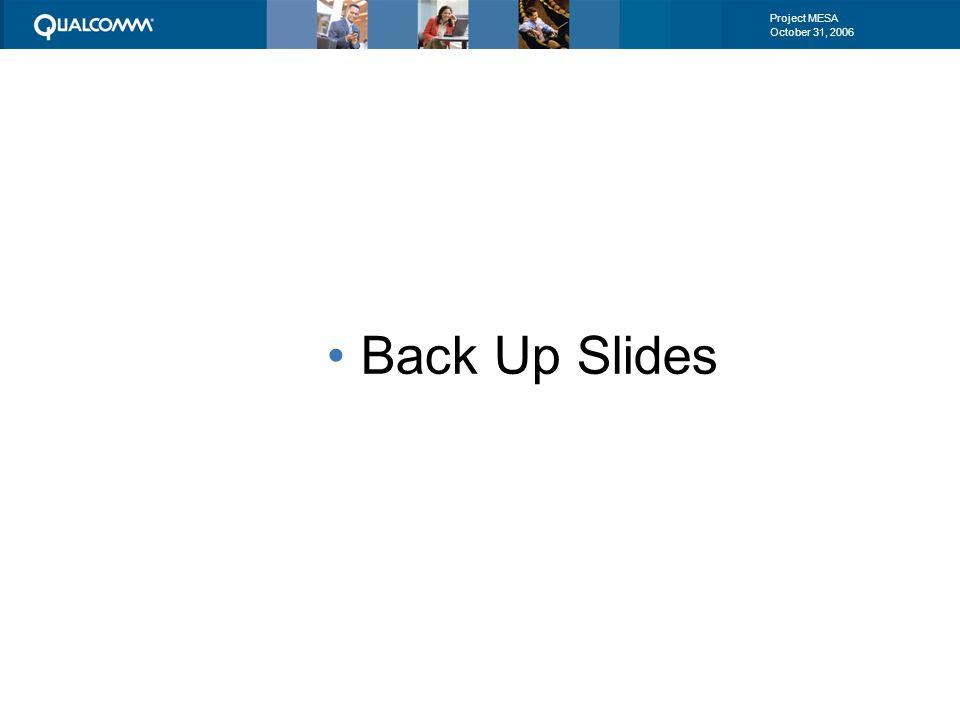 Project MESA October 31, 2006 Back Up Slides