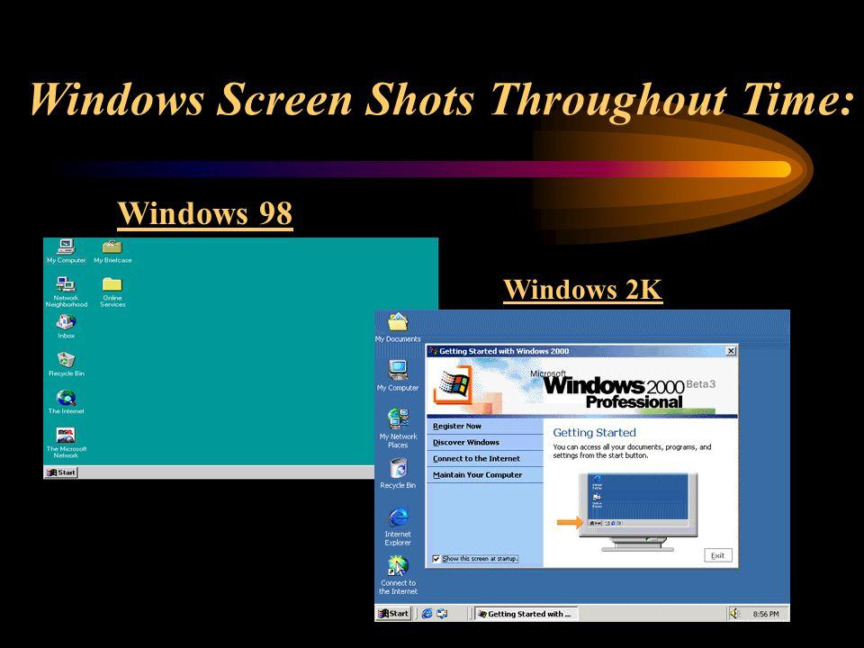Windows 98 Windows 2K Windows Screen Shots Throughout Time: