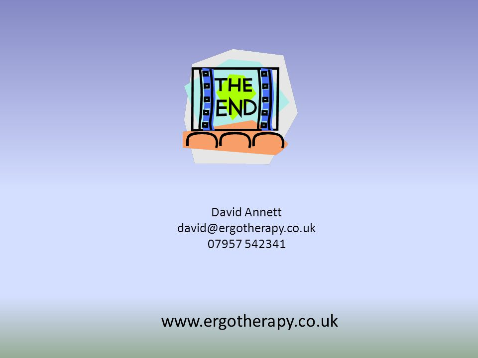 www.ergotherapy.co.uk David Annett david@ergotherapy.co.uk 07957 542341