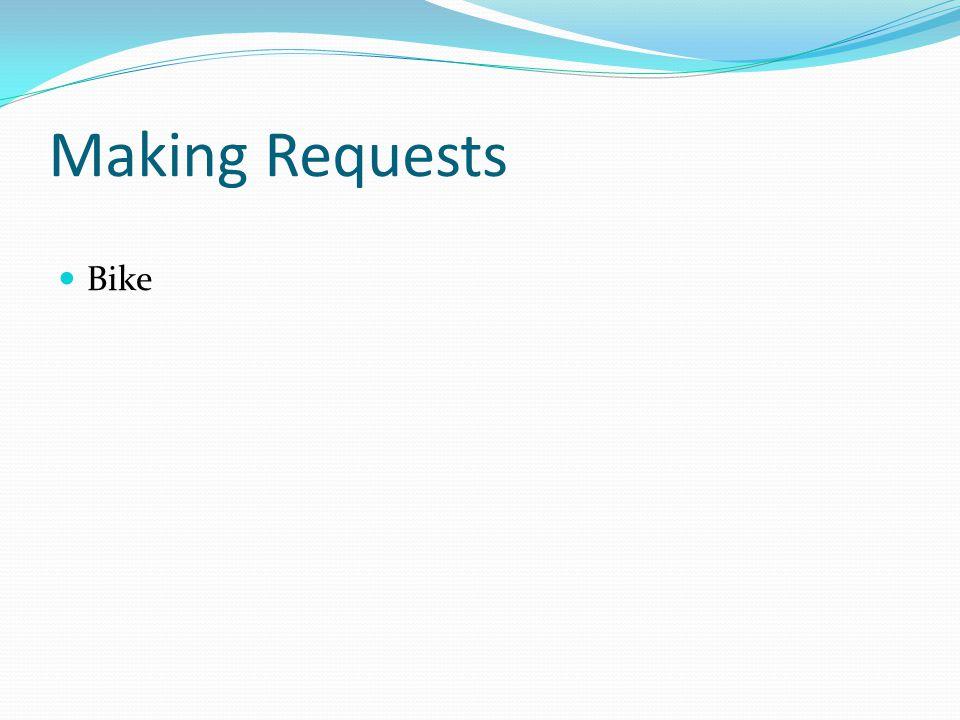 Making Requests Bike