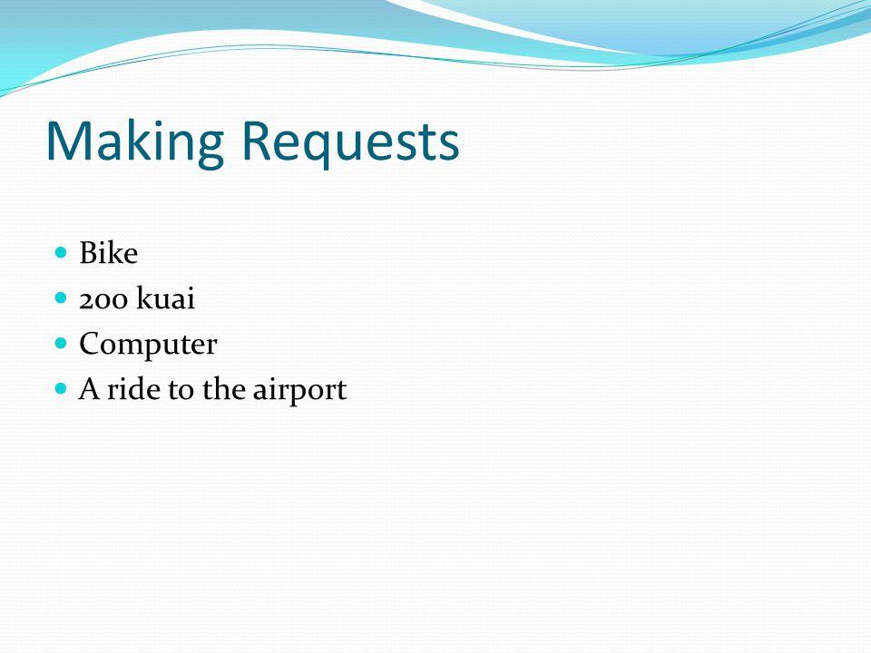 Making Requests Bike 200 kuai Computer A ride to the airport