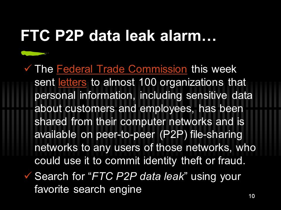 FTC P2P data leak alarm… The Federal Trade Commission this week sent letters to almost 100 organizations that personal information, including sensitiv