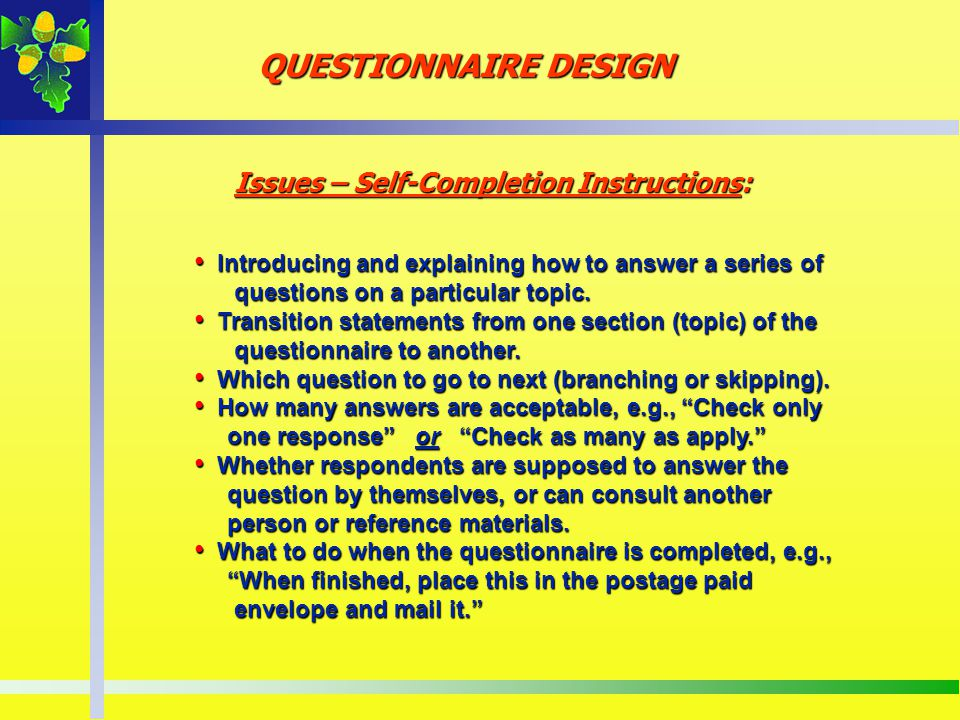 QUESTIONNAIRE DESIGN Introducing and explaining how to answer a series of Introducing and explaining how to answer a series of questions on a particul