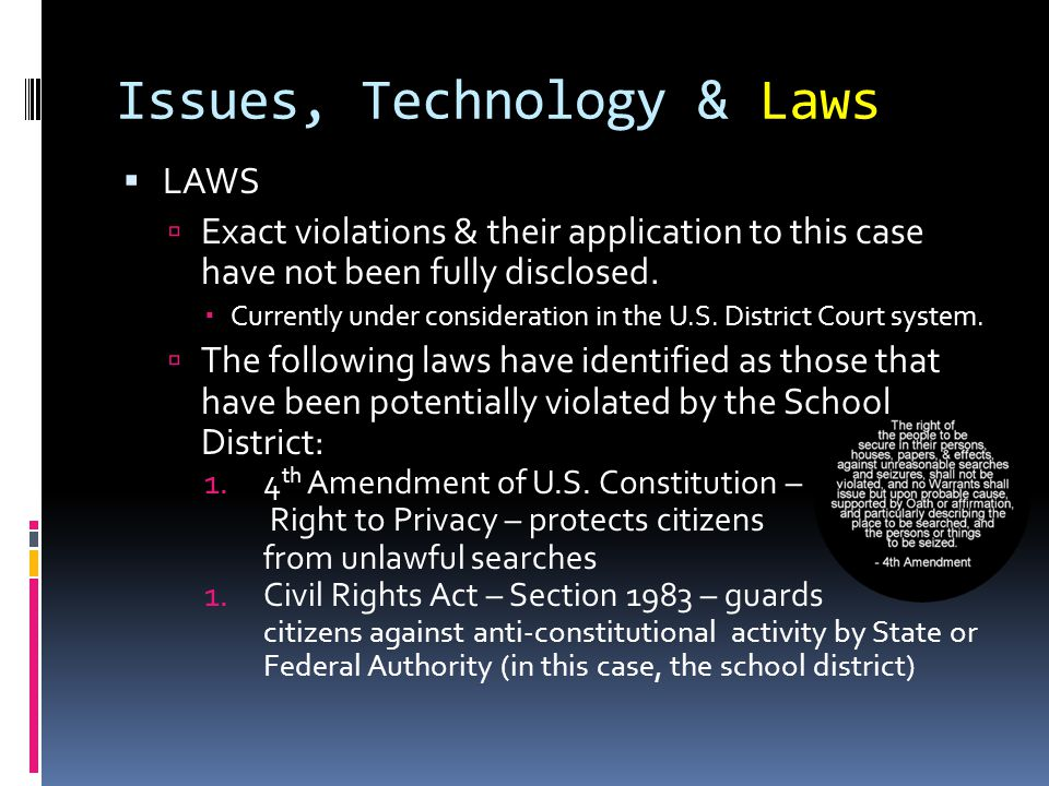 Issues, Technology & Laws LAWS Exact violations & their application to this case have not been fully disclosed.