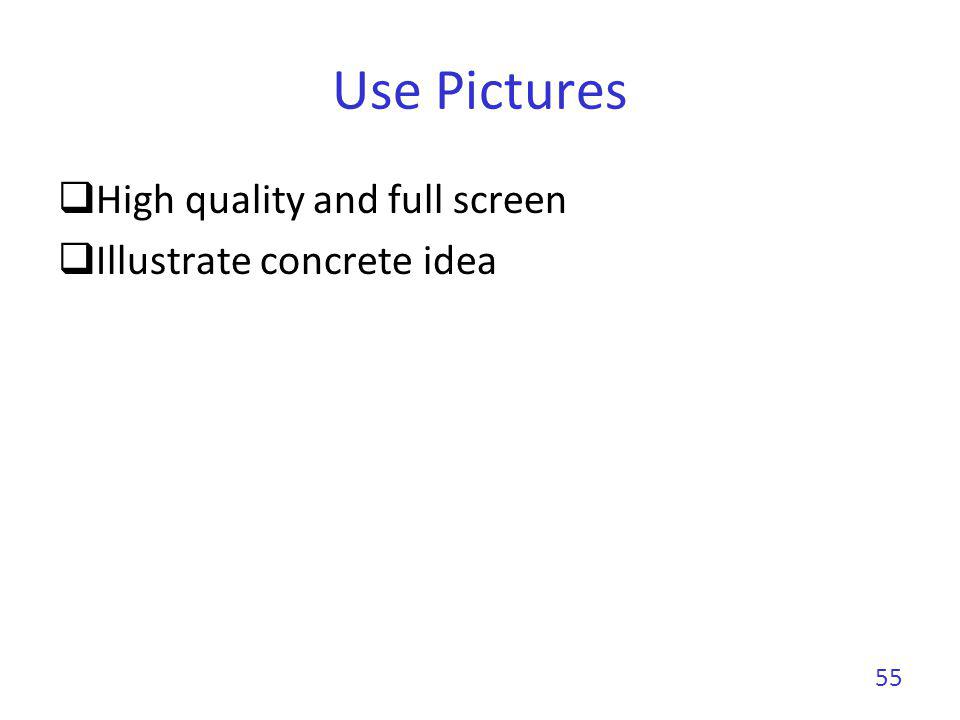 Use Pictures High quality and full screen Illustrate concrete idea 55