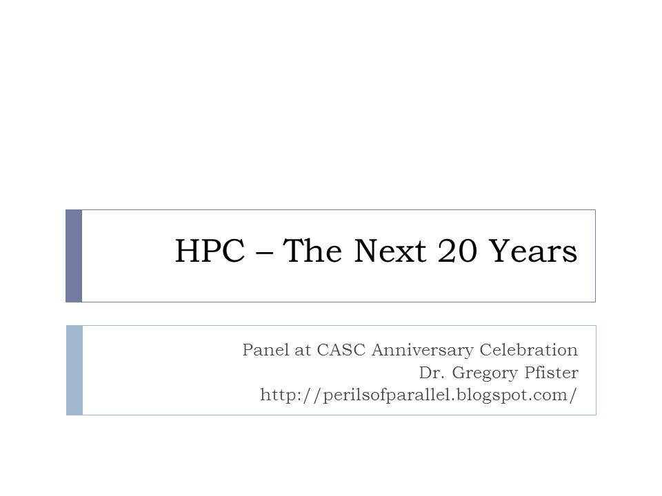 HPC – The Next 20 Years Panel at CASC Anniversary Celebration Dr.