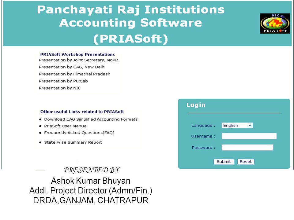 PRESENTED BY Ashok Kumar Bhuyan Addl. Project Director (Admn/Fin.) DRDA,GANJAM, CHATRAPUR