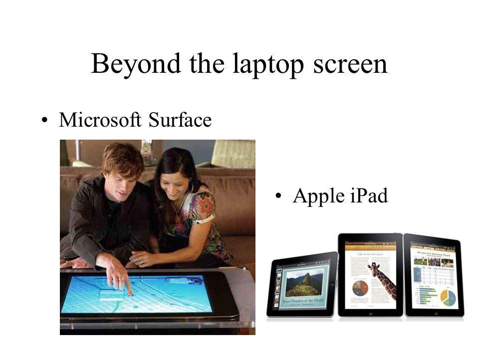 Beyond the laptop screen Microsoft Surface Apple iPad