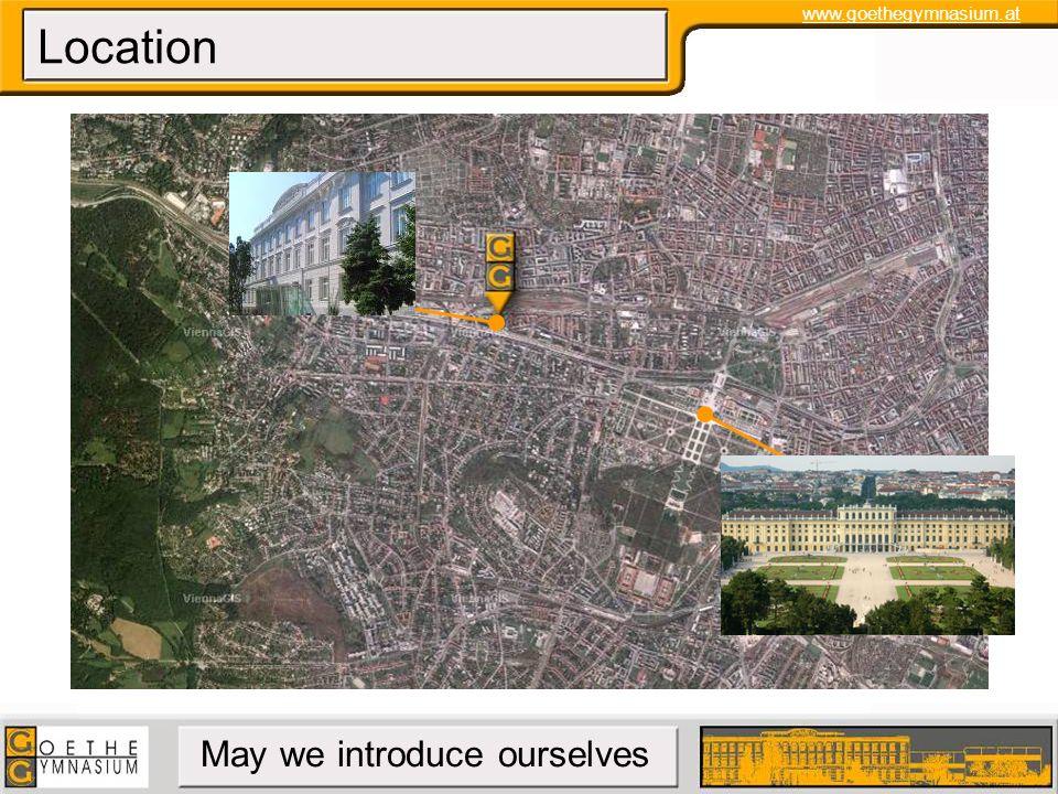 www.goethegymnasium.at May we introduce ourselves Transport Connection Vorortelinie; Linie 49, 52; Bus 47A; U4 1140 Wien, Astgasse 3