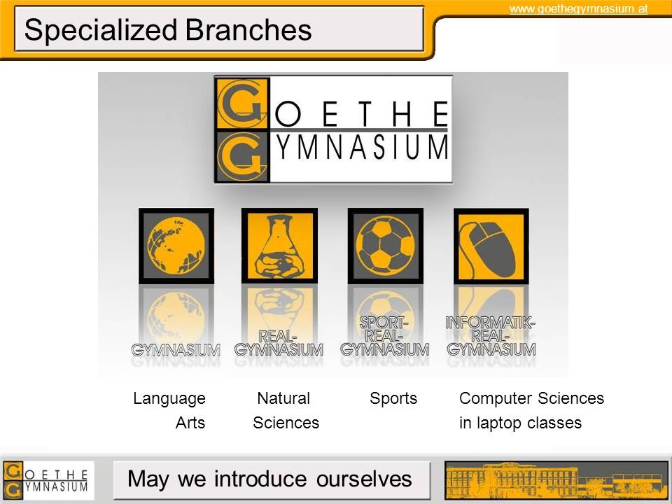 www.goethegymnasium.at May we introduce ourselves Language Arts Language trips Library Vatican