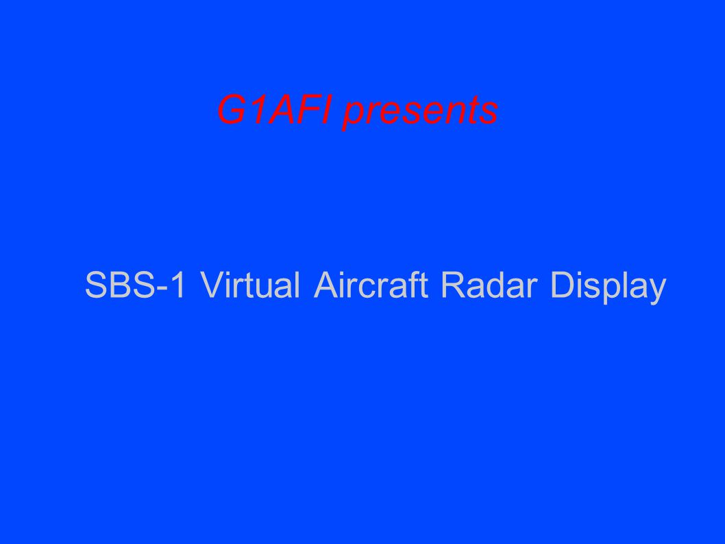 G1AFI presents SBS-1 Virtual Aircraft Radar Display
