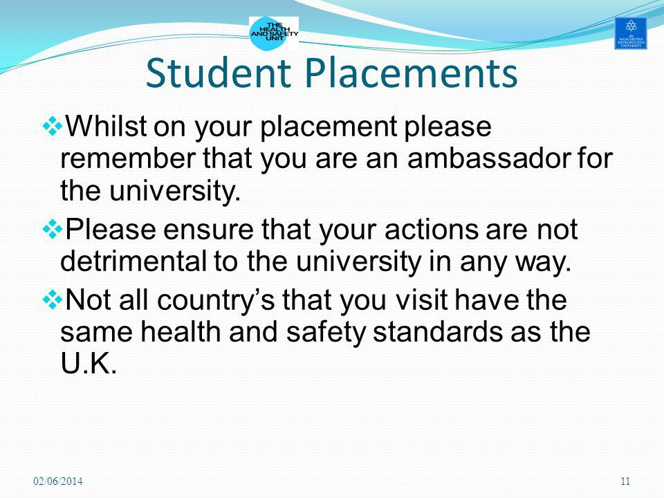 Student Placements Whilst on your placement please remember that you are an ambassador for the university.