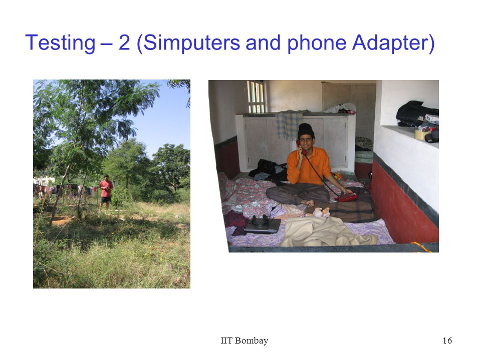 IIT Bombay16 Testing – 2 (Simputers and phone Adapter)