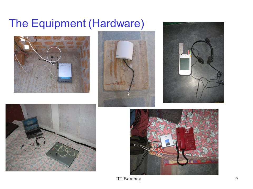 IIT Bombay9 The Equipment (Hardware)