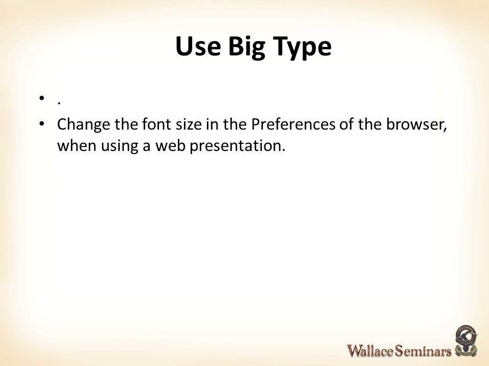 Use Big Type. Change the font size in the Preferences of the browser, when using a web presentation.