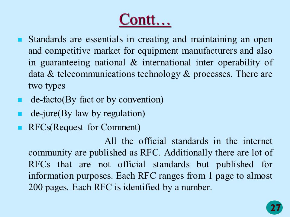 27 Contt… Standards are essentials in creating and maintaining an open and competitive market for equipment manufacturers and also in guaranteeing nat