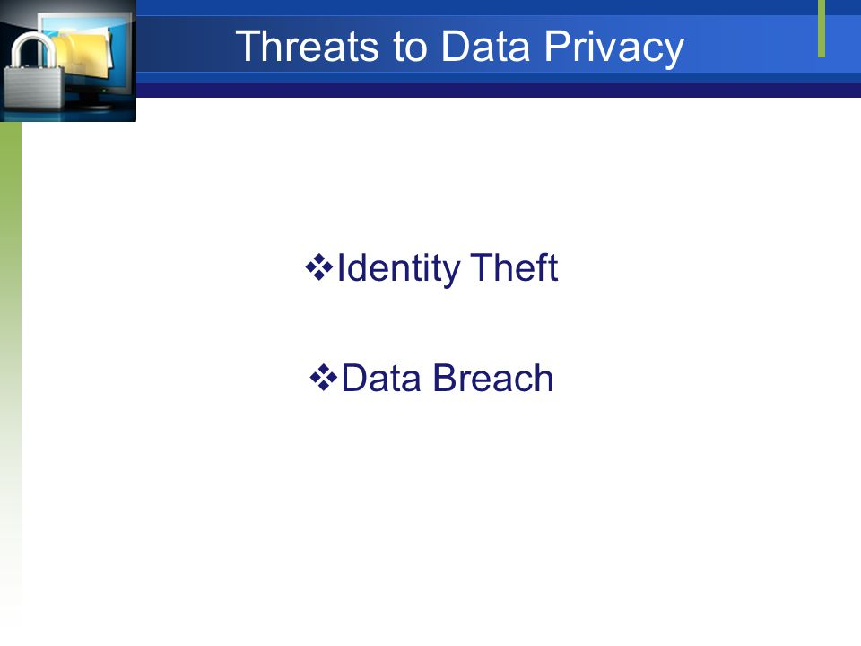 Threats to Data Privacy Identity Theft Data Breach